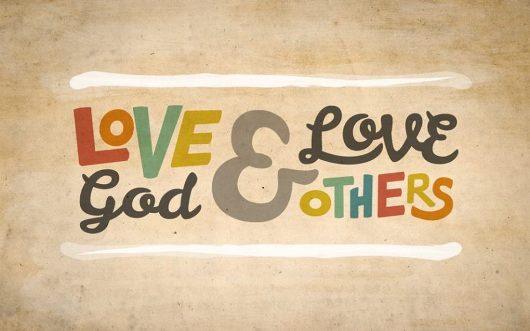 Love God Love Others