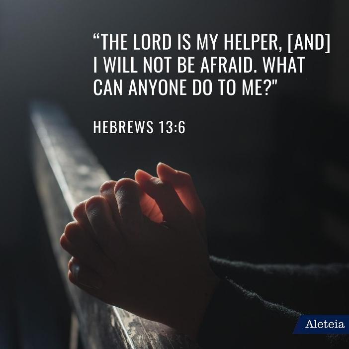 """""""Tuhan adalah penolongku, (Dan) aku  tidak akan takut. Apakah yang dapat dilakukan manusia terhadap aku?"""" Ibrani 13:6"""