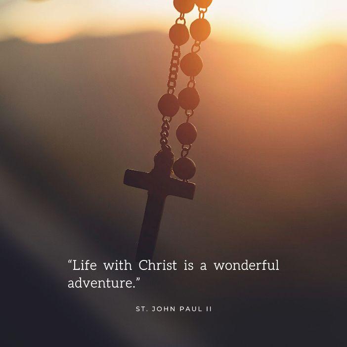 Hidup bersama Kristus adalah petualangan yang luar biasa Santo Yohanes Paulus II