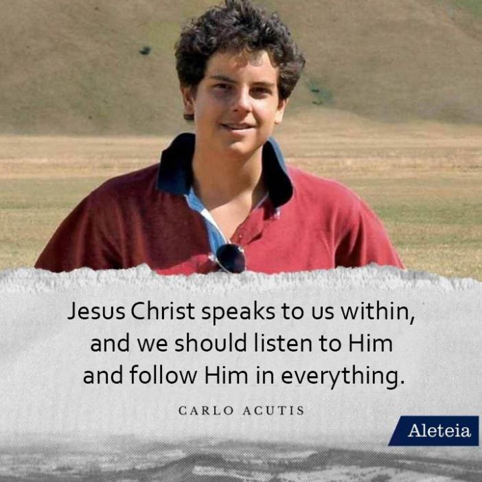 Yesus kristus berbicara dengan kita dalam pikiran, dan hendaknya kita mendengarkan Dia serta mengikuti-Nya dalam setiap hal (Carlo Acutis)